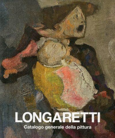 LONGARETTI Catalogo generale della pittura, Volume Secondo, 1973-1982